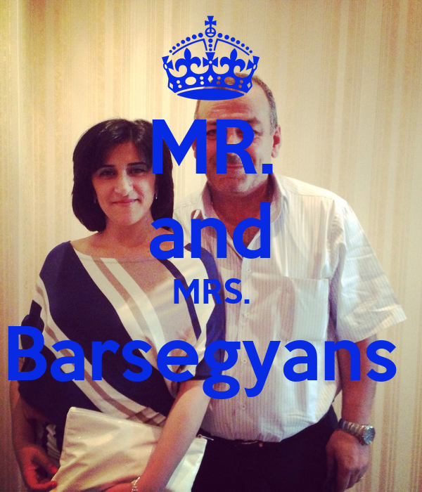 MR. and MRS. Barsegyans