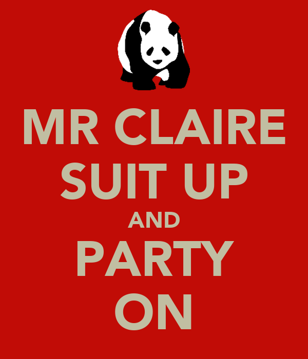 MR CLAIRE SUIT UP AND PARTY ON