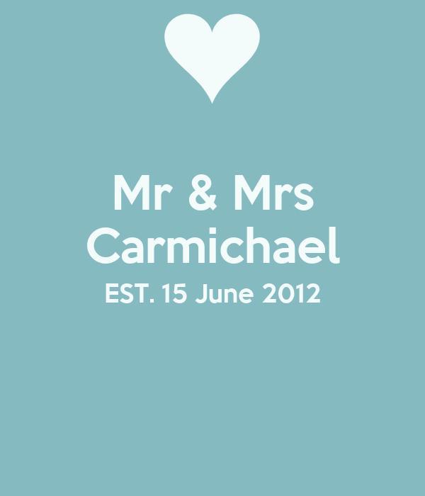 Mr & Mrs Carmichael EST. 15 June 2012