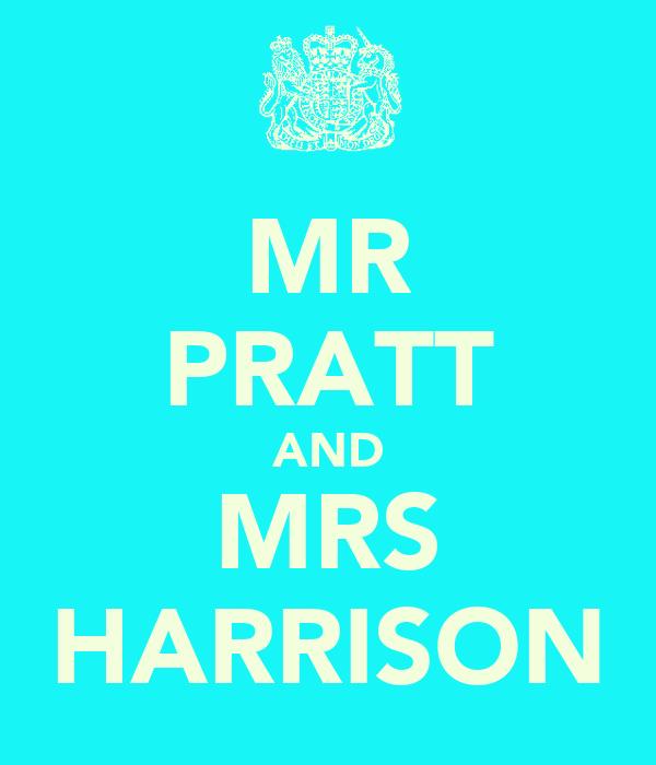 MR PRATT AND MRS HARRISON