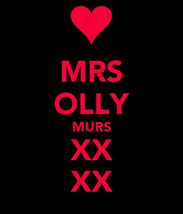 MRS OLLY MURS XX XX