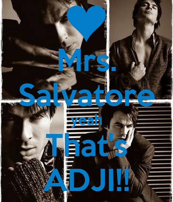 Mrs. Salvatore yeah That's ADJI!!