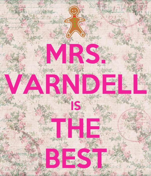 MRS. VARNDELL IS THE BEST