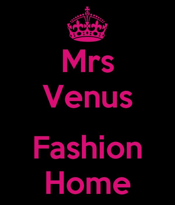 Mrs Venus  Fashion Home