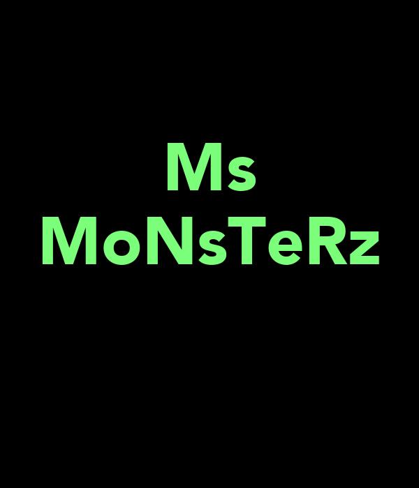 Ms MoNsTeRz