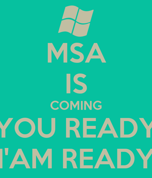 MSA IS COMING YOU READY I'AM READY