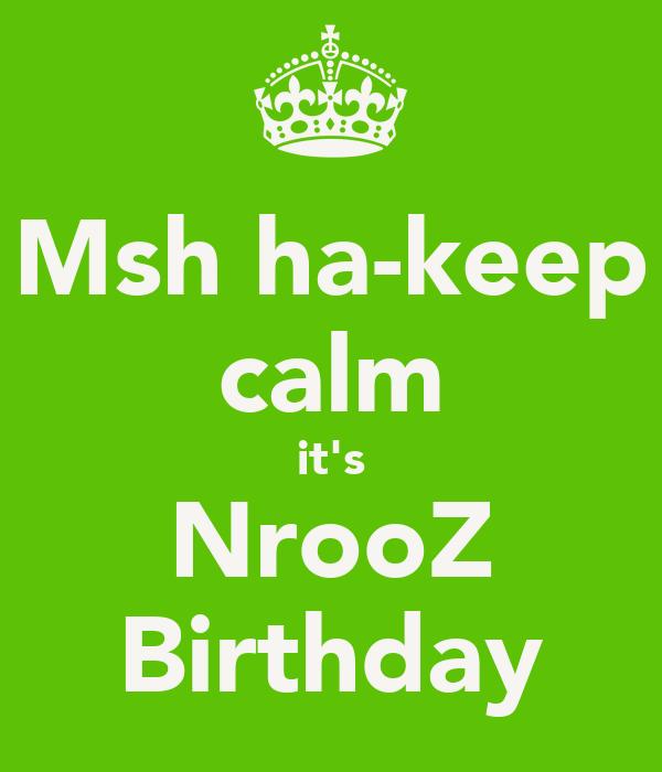 Msh ha-keep calm it's NrooZ Birthday