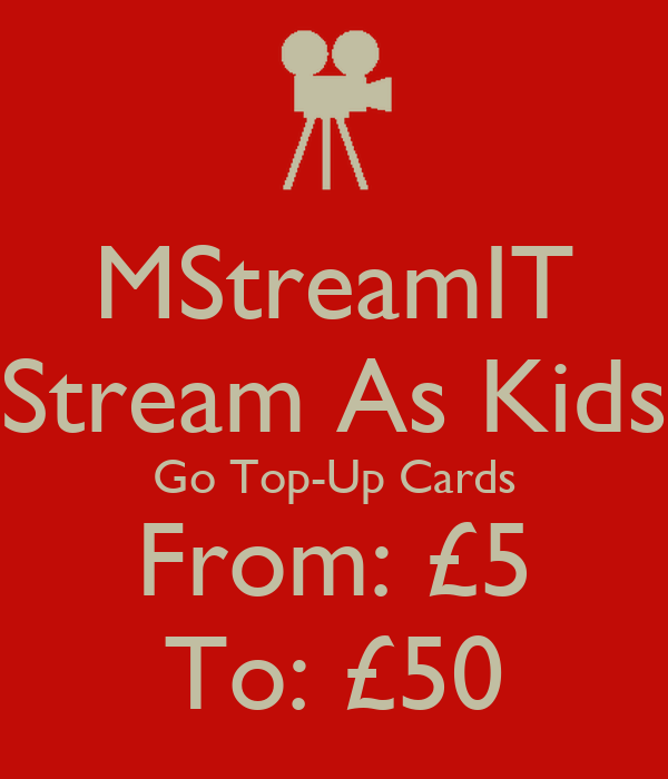 MStreamIT Stream As Kids Go Top-Up Cards From: £5 To: £50