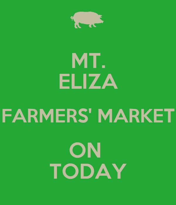 MT. ELIZA FARMERS' MARKET ON  TODAY