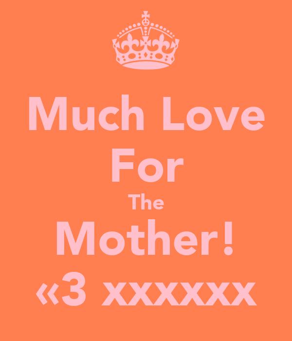 Much Love For The Mother! «3 xxxxxx