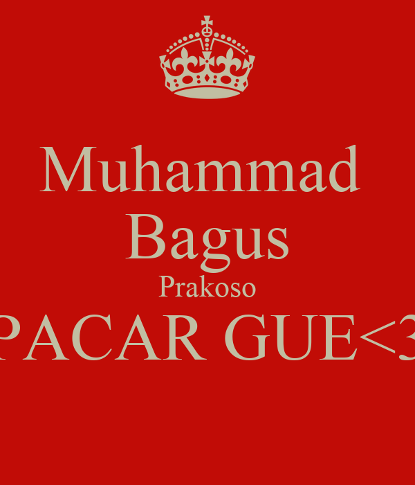 Muhammad  Bagus Prakoso PACAR GUE<3