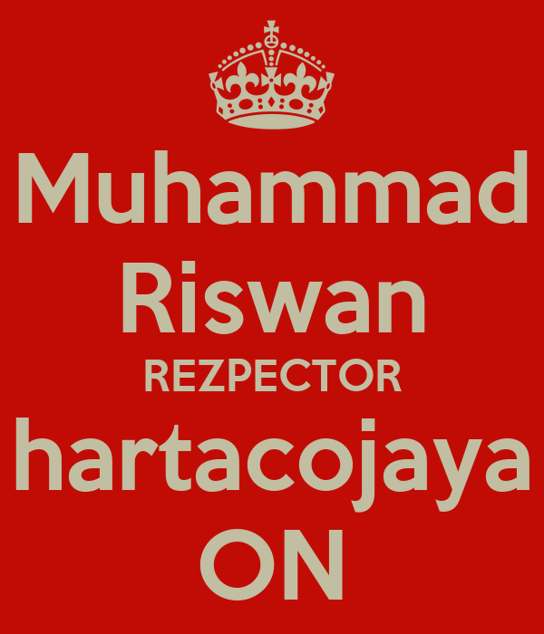 Muhammad Riswan REZPECTOR hartacojaya ON