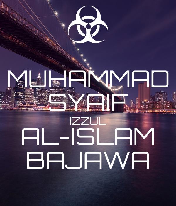MUHAMMAD SYAIF IZZUL AL-ISLAM BAJAWA