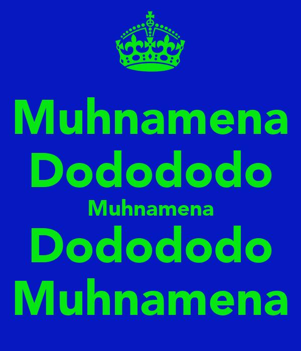 Muhnamena Dodododo Muhnamena Dodododo Muhnamena