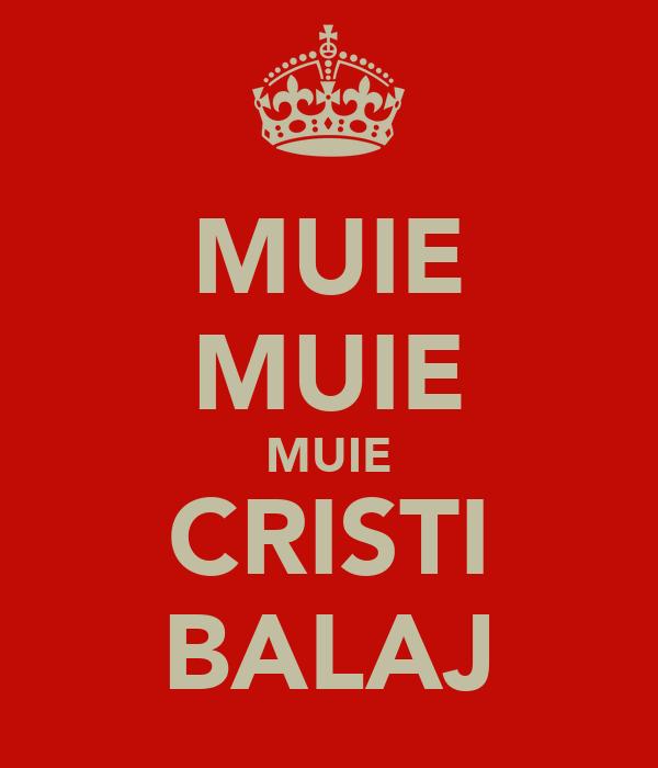 MUIE MUIE MUIE CRISTI BALAJ