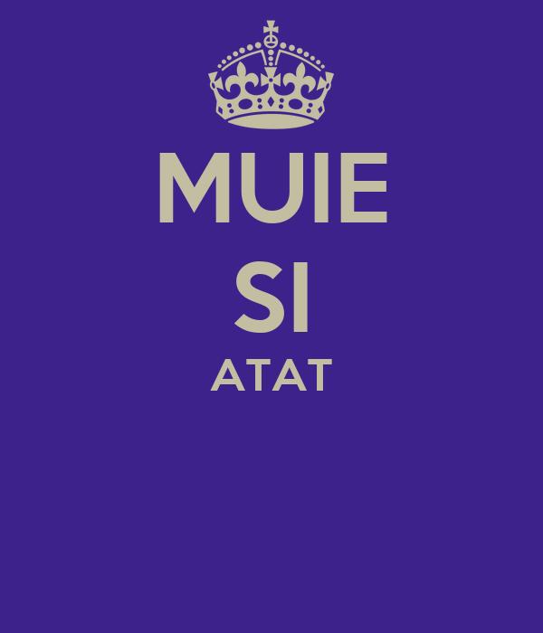 MUIE SI ATAT