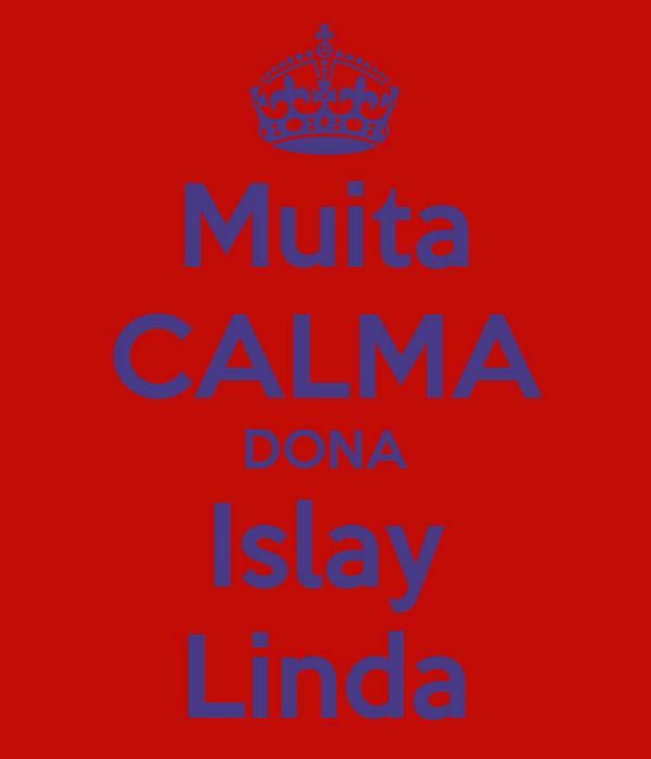 Muita CALMA DONA Islay Linda