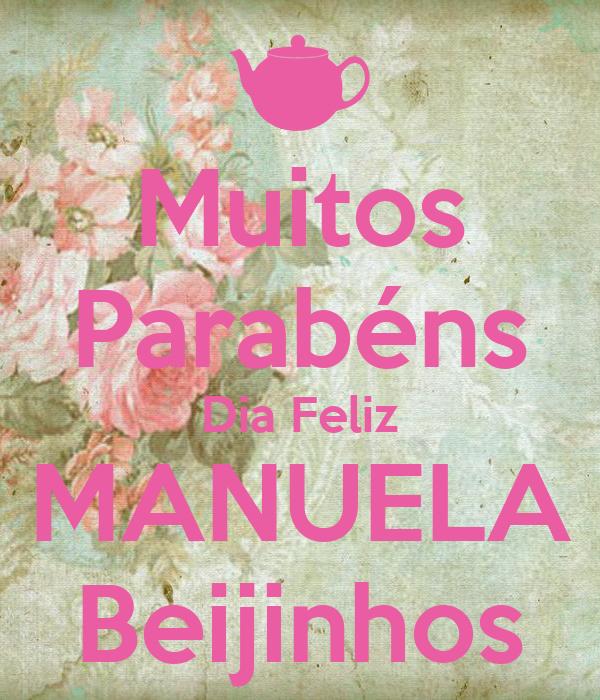 Muitos Parabéns Dia Feliz MANUELA Beijinhos