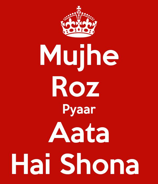 Mujhe Roz  Pyaar Aata Hai Shona
