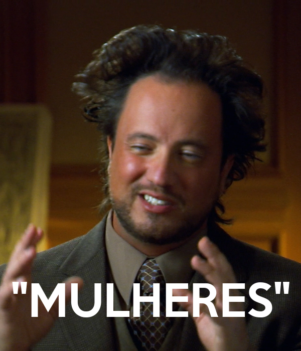 """MULHERES"""