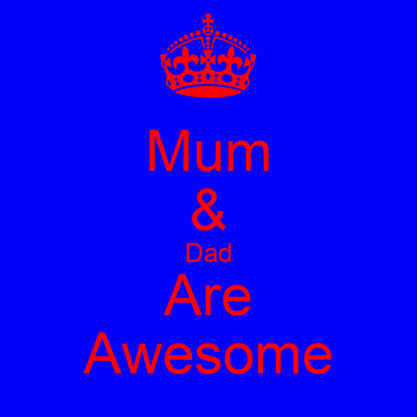 Mum & Dad Are Awesome