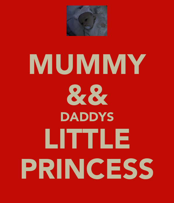 MUMMY && DADDYS LITTLE PRINCESS