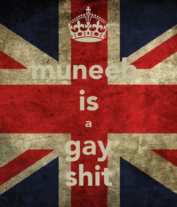 muneeb  is a gay shit