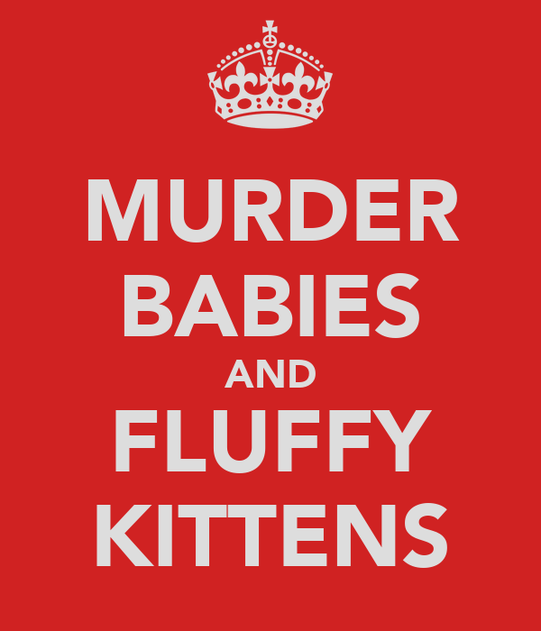 MURDER BABIES AND FLUFFY KITTENS