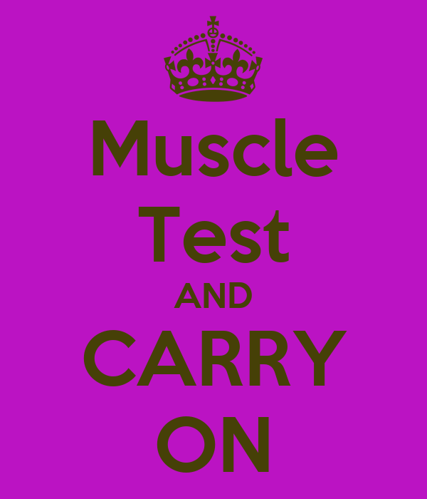 Muscle Test AND CARRY ON