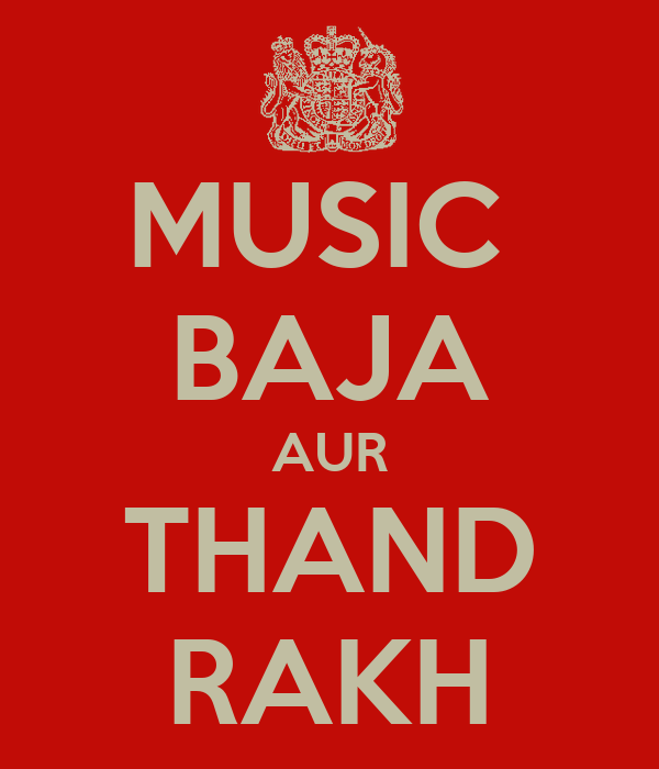 MUSIC  BAJA AUR THAND RAKH