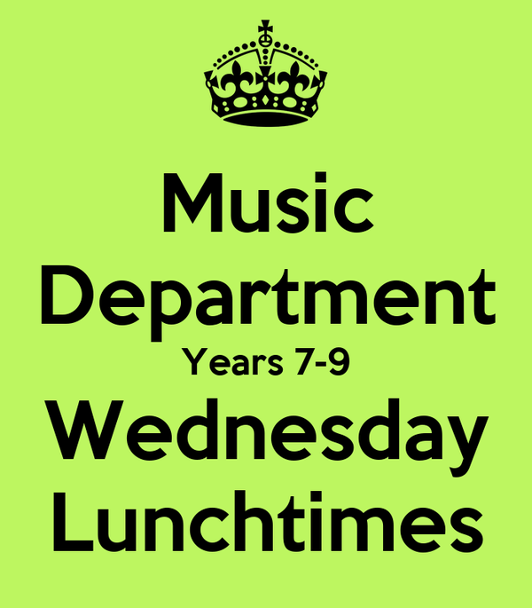 Music Department Years 7-9 Wednesday Lunchtimes