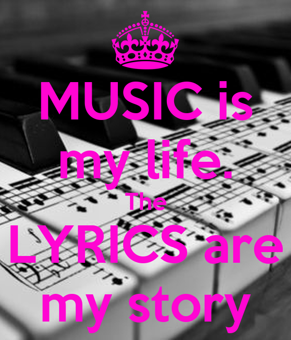 MUSIC is my life. The LYRICS are my story Poster | hoon ...