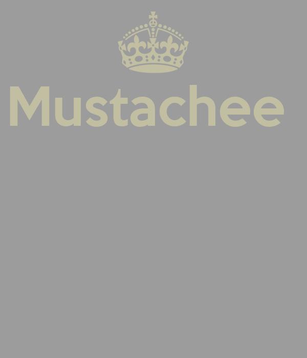 Mustachee