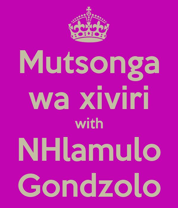 Mutsonga wa xiviri with NHlamulo Gondzolo