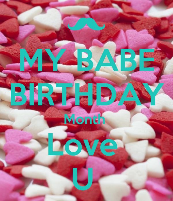 MY BABE BIRTHDAY Month  Love  U