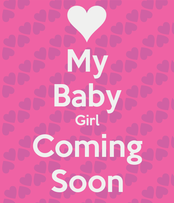 My Baby Girl Coming Soon