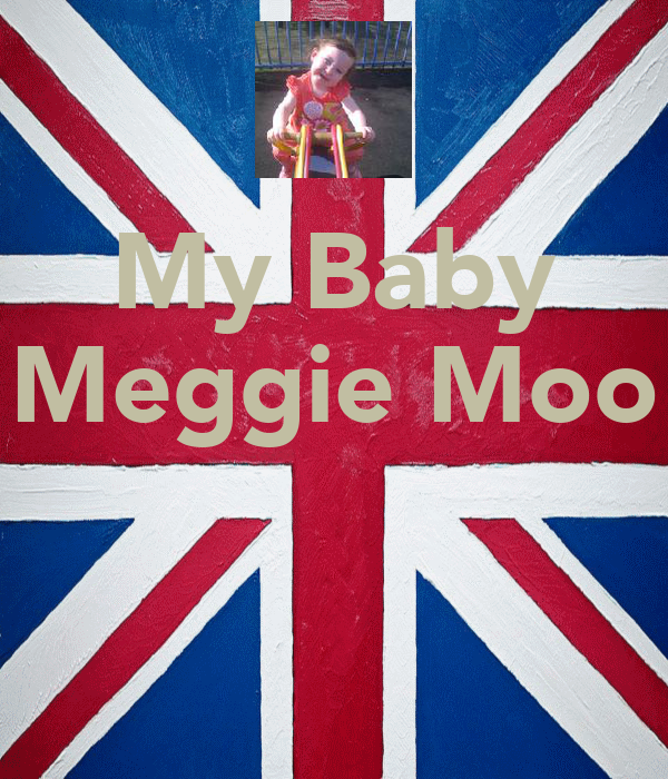 My Baby Meggie Moo