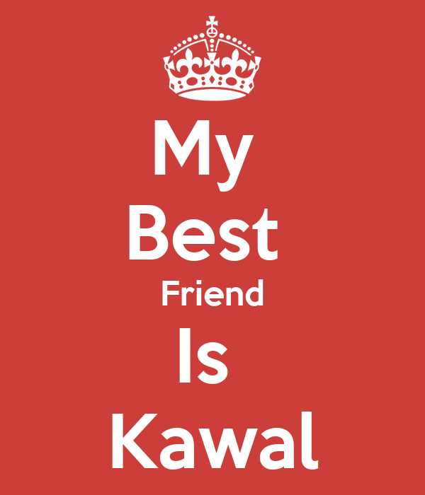 My  Best  Friend Is  Kawal