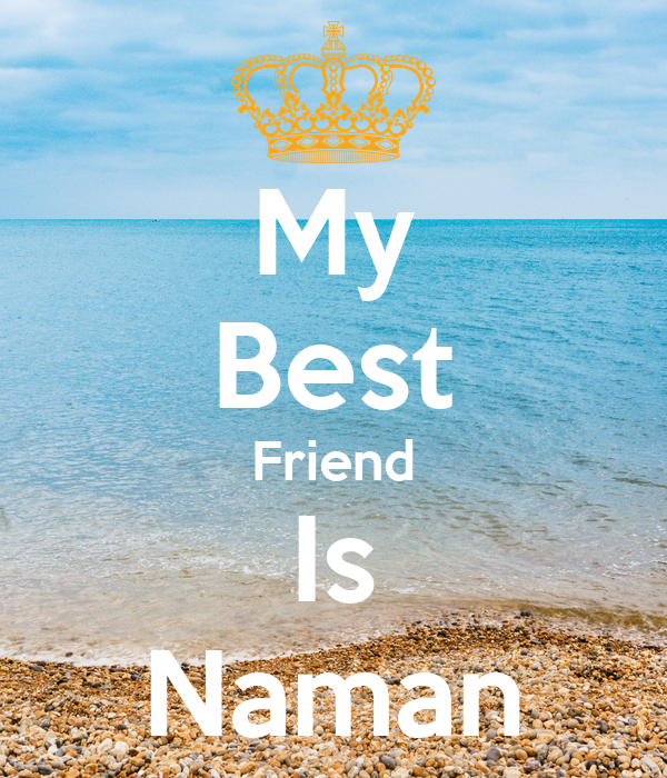 My Best Friend Is Naman