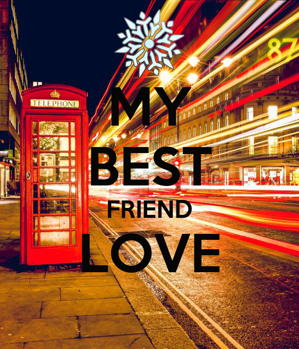 MY BEST FRIEND LOVE