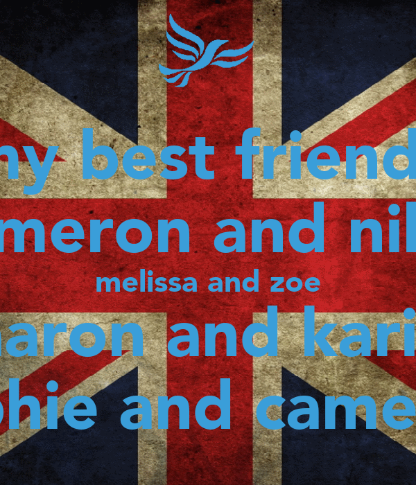 my best friends cameron and nikki melissa and zoe aaron and karis sophie and cameron