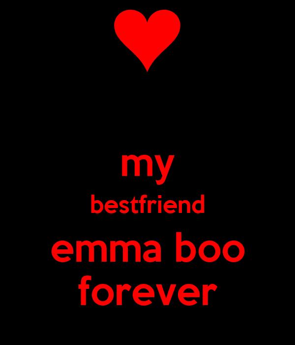 my bestfriend emma boo forever