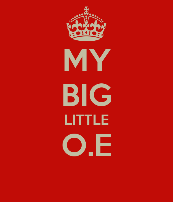 MY BIG LITTLE O.E