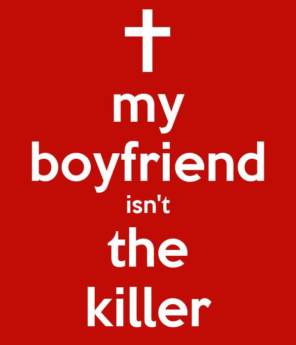 my boyfriend isn't the killer