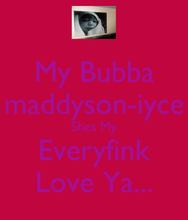 My Bubba maddyson-iyce Shes My Everyfink Love Ya...
