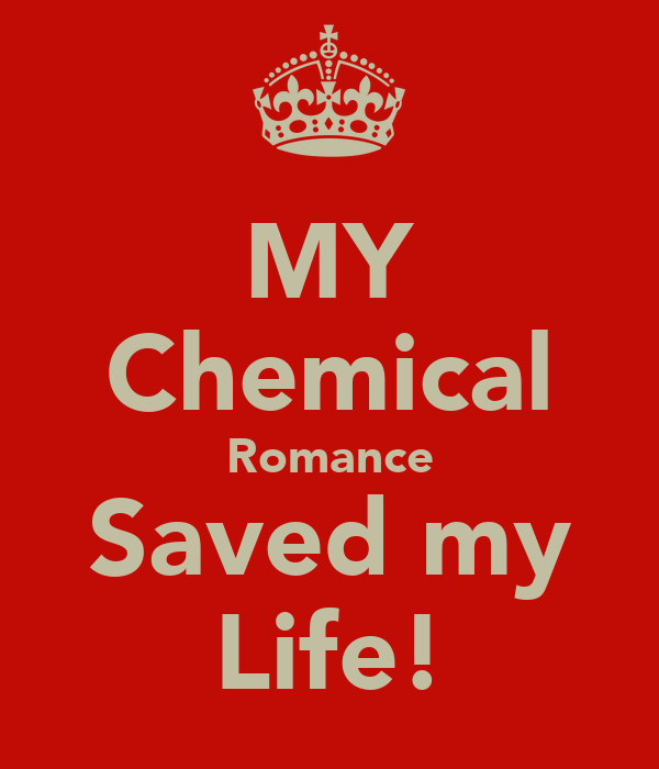 MY Chemical Romance Saved my Life!