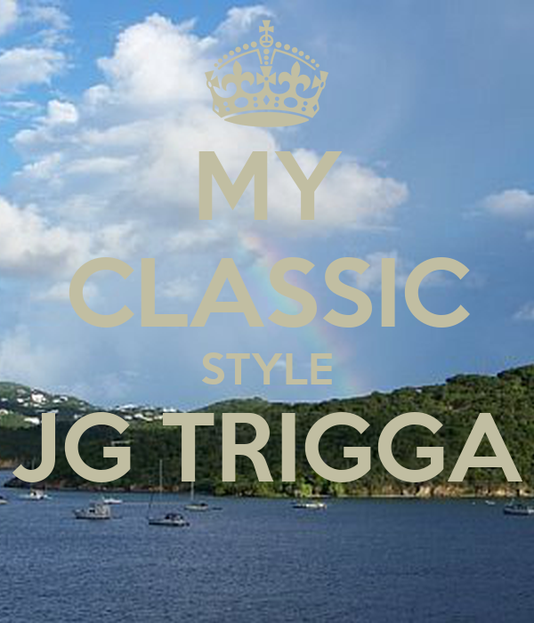 MY CLASSIC STYLE JG TRIGGA