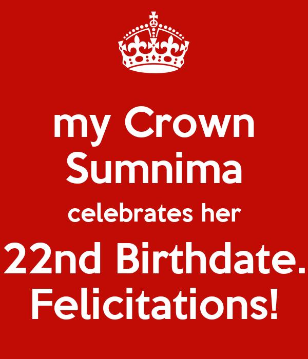 my Crown Sumnima celebrates her 22nd Birthdate. Felicitations!