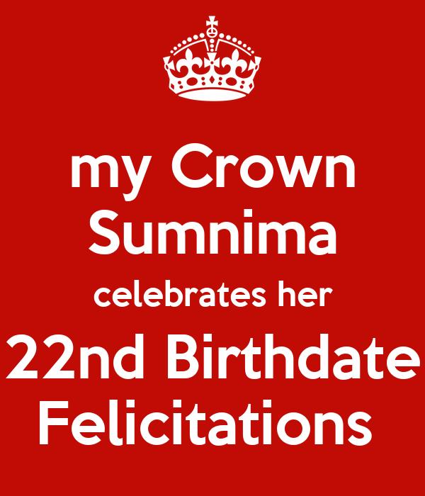 my Crown Sumnima celebrates her 22nd Birthdate Felicitations