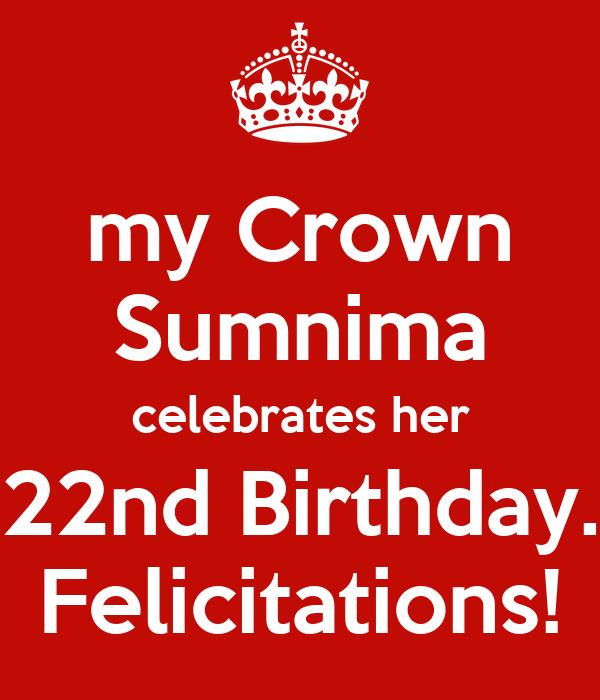my Crown Sumnima celebrates her 22nd Birthday. Felicitations!